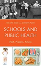 Schools and Public Health: Past, Present,…