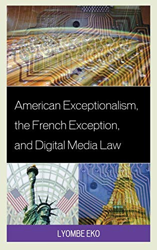 american-exceptionalism-the-french-exception-and-digital-media-law