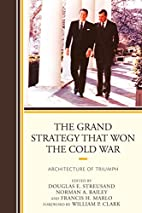 The Grand Strategy that Won the Cold War:…