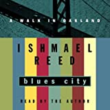Reed, Ishmael: Blues City: A Walk in Oakland