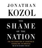 Kozol, Jonathan: The Shame of the Nation: The Restoration of Apartheid Schooling in America