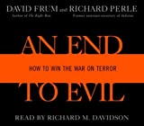 Frum, David: An End to Evil: Strategies for Victory in the War on Terror