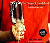 Lethem, Jonathan: The Disappointment Artist: Selected Unabridged Essays
