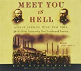 Standiford, Les: Meet You in Hell: Andrew Carnegie, Henry Clay Frick, and the Bitter Partnership That Transformed America