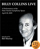 Billy Collins Live: A Performance at the Peter Norton Symphony Space April 20, 2005