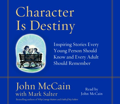 character-is-destiny-inspiring-stories-every-young-person-should-know-and-every-adult-should-remember
