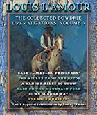 The Collected Bowdrie Dramatizations: Volume…