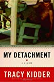 Kidder, Tracy: My Detachment : A Memoir