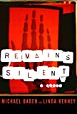 Baden, Michael: Remains Silent