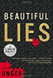 Unger, Lisa: Beautiful Lies : A Novel