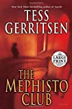Gerritsen, Tess: The Mephisto Club: A Rizzoli & Isles Novel: A Novel (Random House Large Print)