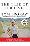 Brokaw, Tom: The Time of Our Lives: A conversation about America (Tom Brokaw)