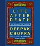 Chopra, Deepak: Life After Death: The Burden of Proof