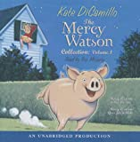 Kate DiCamillo: The Mercy Watson Collection, Vol, 1: Mercy Watson to the Rescue, Mercy Watson Goes for a Ride