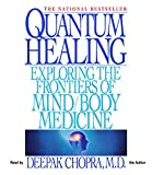 Chopra, Deepak: Quantum Healing: Exploring the Frontiers of Mind/Body Medicine