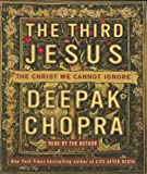 Chopra, Deepak: The Third Jesus: The Christ We Cannot Ignore