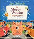 DiCamillo, Kate: The Mercy Watson Collection Volume III: #5: Mercy Watson Thinks Like a Pig; #6: Mercy Watson: Something Wonky This Way Comes