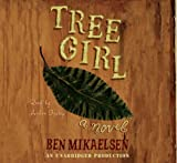 Mikaelsen, Ben: Tree Girl, Narrated By Amber Sealey, 4 Cds [Complete & Unabridged Audio Work]