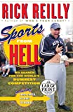 Reilly, Rick: Sports from Hell: My Search for the World's Dumbest Competition (Random House Large Print)