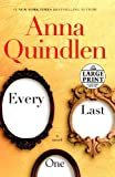 Quindlen, Anna: Every Last One: A Novel (Random House Large Print)