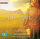 Jane Kirkpatrick: A Sweetness to the Soul