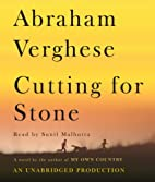 Cutting for Stone: A Novel by Abraham…