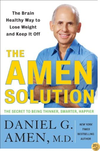 TThe Amen Solution: The Brain Healthy Way to Lose Weight and Keep It Off