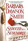 Barbara Dawson Smith: Seduced By a Scoundrel