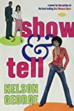 George, Nelson: Sow & Tell