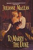 Julianne MacLean: To Marry a Duke