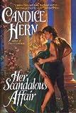 Candice Hern: Her Scandalous Affair