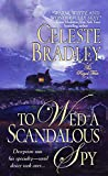 Celeste Bradley: To Wed A Scandalous Spy