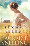 Lauraine Snelling: A Promise For Ellie (Daughter of Blessing #1)
