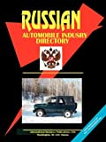 International Business Publications, USA: Russia Automobile Industry Directory