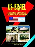 International Business Publications, USA: U. S. - Israel Economic and Political Cooperation Handbook