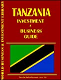 International Business Publications, USA: Tanzania Investment and Business Guide