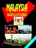 International Business Publications, USA: Malaysia Business and Investment Opportunities Yearbook