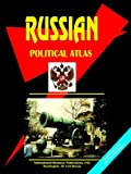 International Business Publications, USA: Russian Political Atlas