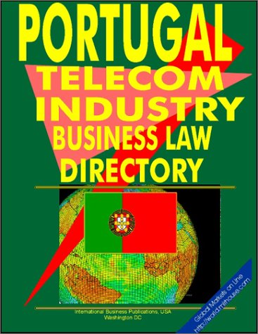portugal-telecom-industry-business-law-handbook-us-regional-investment-business-library