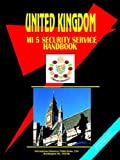 USA International Business Publications: United Kingdom MI 5 Security Service handbook