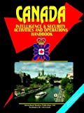 International Business Publications, USA: Canada Intelligence & Security Activities and Operations Handbook