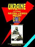 Ibp Usa: Ukraine Central Industrial and Business Directory