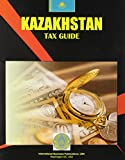 Ibp Usa: Kazakhstan Tax Guide