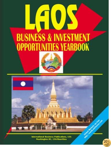 Laos Business & Investment Opportunities Yearbook