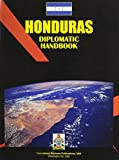 International Business Publications USA: Honduras Diplomatic Handbook