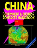 International Business Publications USA: China Government & Business Contacts Handbook
