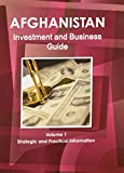 Ibp Usa: Afghanistan Investment & Business Guide (World Investment and Business Library)