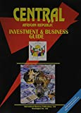 Ibp Usa: Central African Republic Investment & Business Guide (World Investment and Business Library)