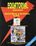Ibp Usa: Equatorial Guinea Investment & Business Guide (World Investment and Business Library)