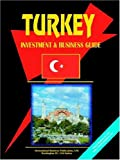 International Business Publications, USA: Turkey Investment and Business Guide
